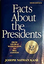 Facts About The Presidents: A Compilation Of Biographical And Historical Information