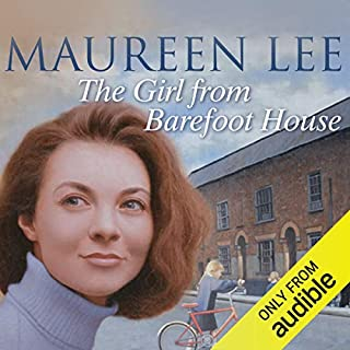 The Girl from Barefoot House                   By:                                                                                                                                 Maureen Lee                               Narrated by:                                                                                                                                 Clare Higgins                      Length: 15 hrs and 3 mins     22 ratings     Overall 4.6