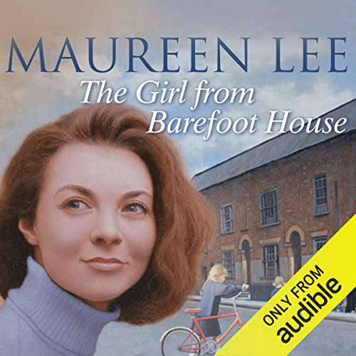The Girl from Barefoot House                   By:                                                                                                                                 Maureen Lee                               Narrated by:                                                                                                                                 Clare Higgins                      Length: 15 hrs and 3 mins     8 ratings     Overall 4.0