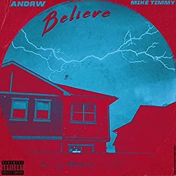 Believe (feat. Mike Timmy)