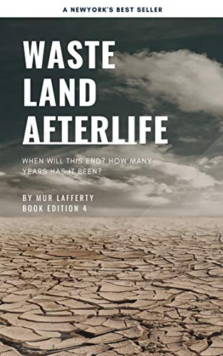 Wasteland: Book 4 in The Afterlife Series by [Mur Lafferty]