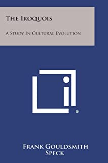 The Iroquois: A Study in Cultural Evolution