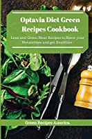 Optavia Diet Green Recipes Cookbook: Lean and Green Meat Recipes to Boost your Metabolism and get Healthier.