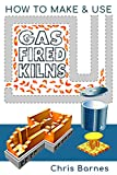 How To Make & Use Gas Fired Kilns (English Edition)
