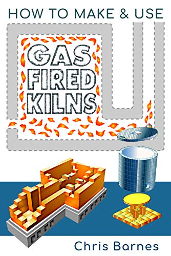 How To Make & Use Gas Fired Kilns