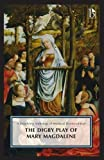 The Digby Play of Mary Magdalene: A Broadview Anthology of British Literature Edition (Broadview Anthology of Medieval Drama) - Chester N. Scoville