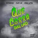 Que Corra Pal Lao (feat. Vozbarrio & Chino Letal) [Explicit]