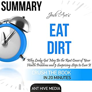 Summary of Dr. Josh Axe's Eat Dirt audiobook cover art