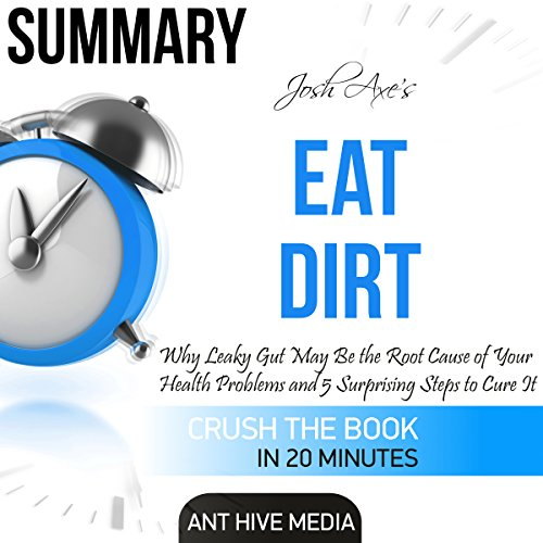 Summary of Dr. Josh Axe's Eat Dirt  By  cover art