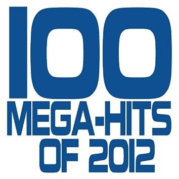 100 Mega-Hits of 2012