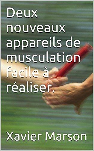 Deux nouveaux appareils de musculation facile à réaliser.
