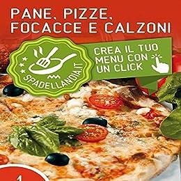 Ricetta Pizza E Pane.Il Ricettario Molte Ricette Italiane Veloci E Deliziose Di Pane Pizza Focaccia E Calzone Italian Edition Ebook Louay Kheiro Amazon In Kindle Store