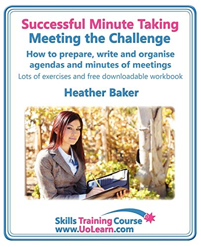 Compare Textbook Prices for Successful Minute Taking - Meeting the Challenge: How to Prepare, Write and Organise Agendas and Minutes of Meetings. Your Role as the Minute Taker an Skills Training Course 0 Edition ISBN 9781849370387 by Baker, Heather,Greenhall, Margaret