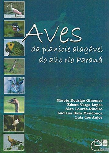 Aves Da Planicie Alagavel Do Alto Rio Parana (Portuguese Edition)