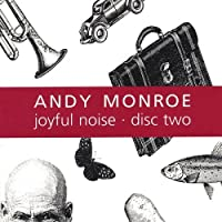 Joyful Noise: Disc Two by Andy Monroe (2001-05-03)