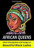 African Queens: An Adult Coloring Book with Designs of Beautiful Black Ladies