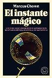 El instante mágico: Los diez descubrimientos asombrosos que cambiaron la historia de la ciencia (Spanish Edition)