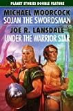 Sojan the Swordsman/Under the Warrior Star (Planet Stories Double Features)