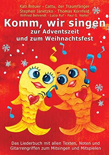 Komm, wir singen zur Adventszeit und zum Weihnachtsfest: Das Liederbuch mit allen Texten, Noten und Gitarrengriffen zum Mitsingen und Mitspielen