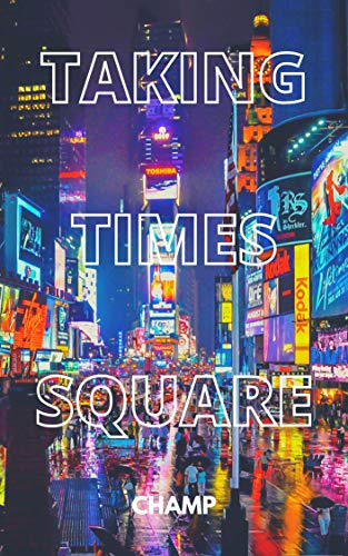 Taking Times Square: A Critique of Media Justice in America (Social Activism & Social Justice Book 2) (English Edition)
