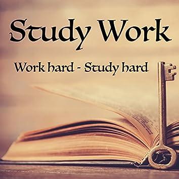 Study Work - Work Hard - Study Hard