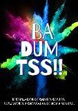 BA DUM TSS!!
