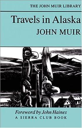 Travels in Alaska by John Muir (1988-03-12)