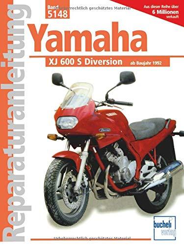 Yamaha XJ 600 S Diversion: Ab Baujahr 1992: Handbuch für Pflege, Wartung und Reparatur (Reparaturanleitungen)