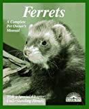 Ferrets (Complete Pet Owner's Manual)