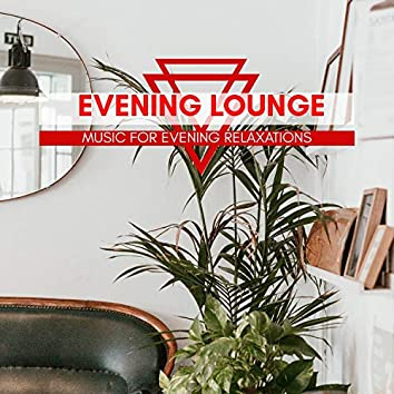 Evening Lounge - Music For Evening Relaxations