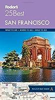 Fodor's San Francisco 25 Best (Full-color Travel Guide (10))