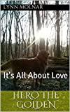 Hero the Golden: It's All About Love