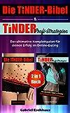 Die TINDER-Bibel & TINDER Profi-Strategien - 2 in 1 Buch: Das ultimative Komplettpaket für deinen Erfolg im Online-Dating