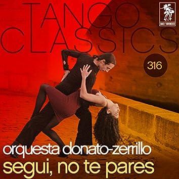 Tango Classics 316: Segui, No Te Pares