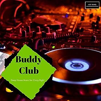 Buddy Club - Deep House Music For Crazy Night
