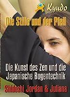 Kyudo: Die Stille und der Pfeil