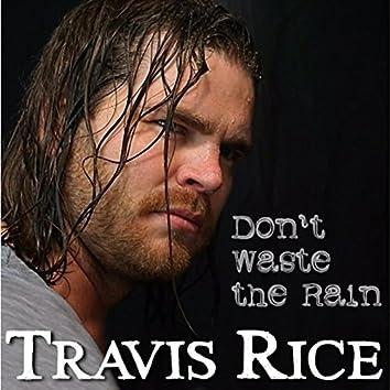 Don't Waste the Rain