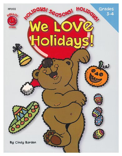 We Love Holidays! Grades 3rd - 4th (8.5 x 11 inches) - an Activity Workbook to Turn Learning Important Skills and Information into a Celebration!