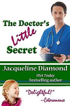 The Doctor's Little Secret: A Fake Fiancé Romance by [Jacqueline Diamond]