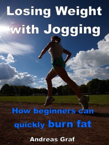 Losing Weight with Jogging - How beginners can quickly burn fat - From equipment to correct nutrition (English Edition)