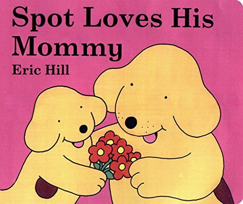 Spot Loves His Mommyの詳細を見る