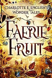 Faerie Fruit (The Wonder Tales)