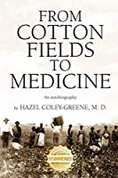 From Cotton Fields to Medicine: An autobiography