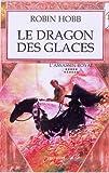 L'Assassin royal, Tome 11 - Le dragon des glaces