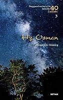 Hz. Osman; Peygamberimiz'in Izinde 40 Sahabi/3