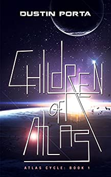 Children of Atlas (Atlas Cycle Book 1) by [Dustin Porta]