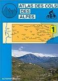 Atlas routiers - Atlas des cols des Alpes, tome 1