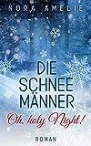 Die Schneemänner - Oh, holy Night! Winterroman