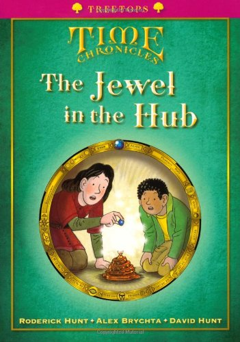 Oxford Reading Tree: Level 10+: Treetops Time Chronicles: Jewel in the Hubの詳細を見る