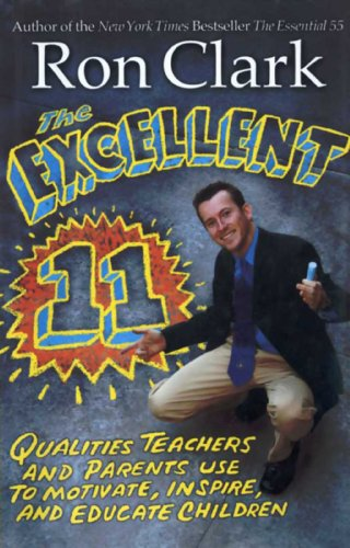 Excellent 11: Qualities Teachers, and Parents Use to Motivate, Inspire, and Educate Children (English Edition)